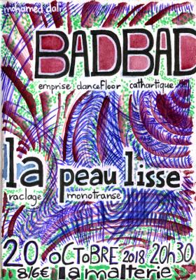 badbad + La Peau Lisse